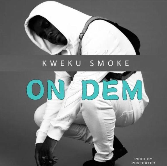 Kweku Smoke – On Dem mp3 download