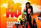 Patapaa – 3y3 Hu Ft Ada mp3 download