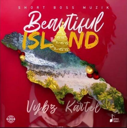 Vybz Kartel – Beautiful Island mp3 download (Prod. by Short Boss Muzik)