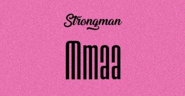 Strongman – Mmaa mp3 download (Prod. by Tubhani Muzik)