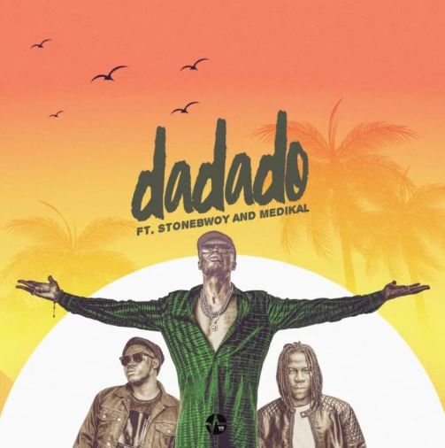 E.L – Dadado Ft Stonebwoy & Medikal mp3 download