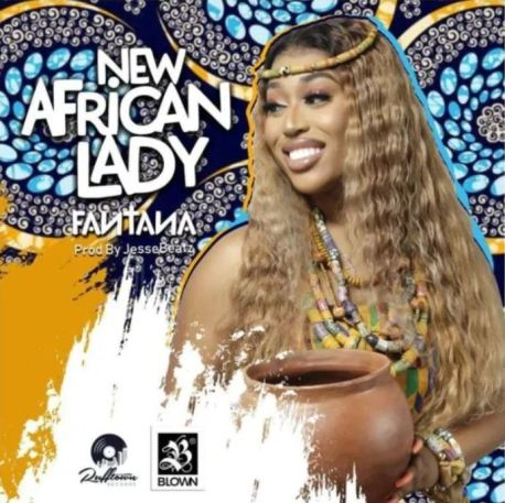 Fantana – New African Lady mp3 download (Prod. by Jesse Beatz)