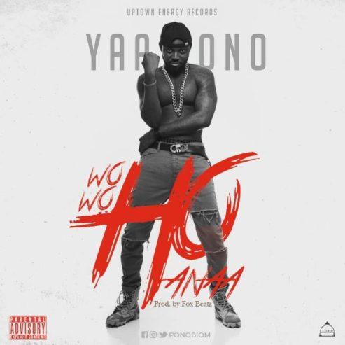 Yaa Pono – Wowoho Anaa mp3 download