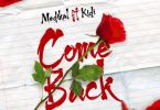 Medikal – Come Back Ft Kidi mp3 download