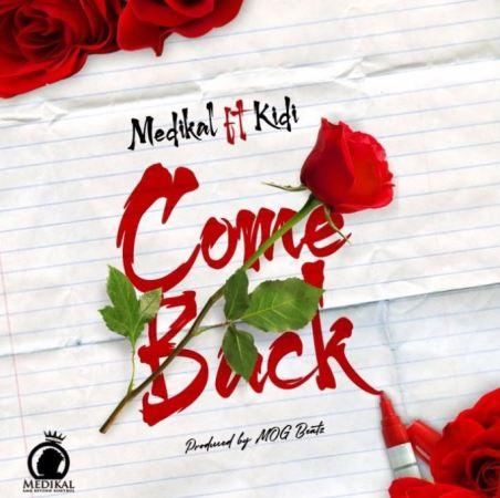 Medikal – Come Back Ft Kidi mp3 download