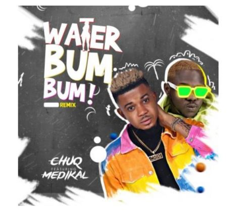 Chuq – Water Bum Bum (Remix) Ft Medikal mp3 download