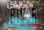 Popcaan – Sex On The River mp3 download
