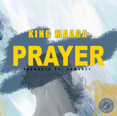 King Maaga – Prayer mp3 download