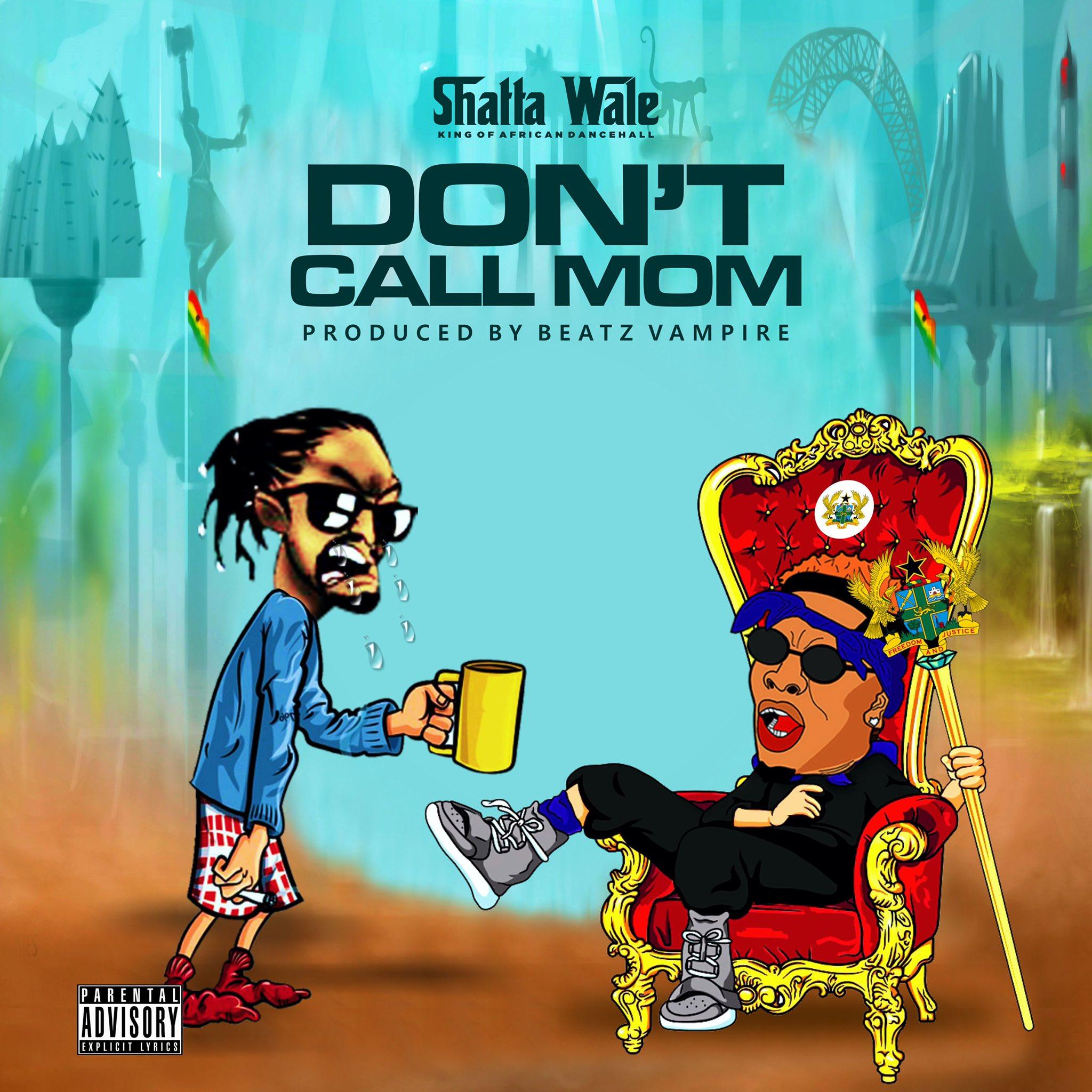 Shatta Wale – Don't Call Mom (Samini Diss Pt 5)