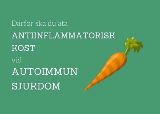 Därför ska du äta en antiinflammatorisk kost vid autoimmun sjukdom