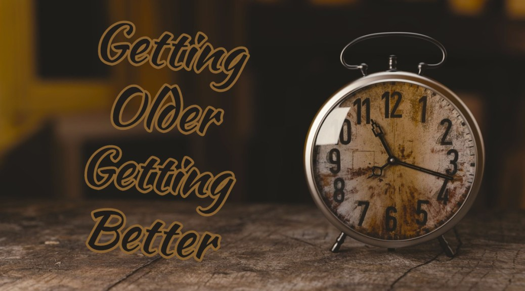 Getting Older, Getting Better