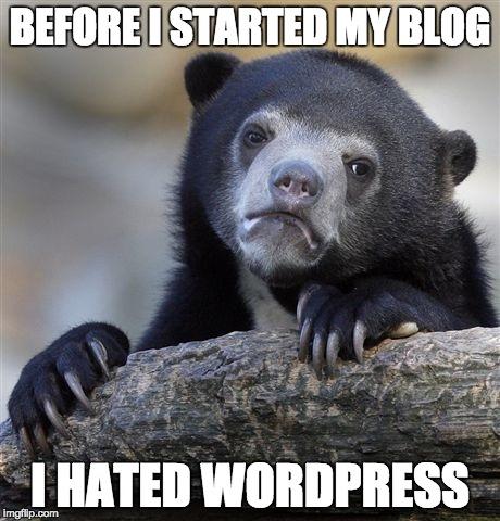 I hated WordPress