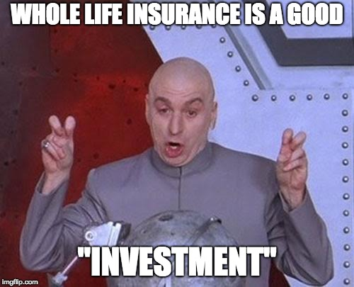 "Whole life insurance is a good ""investment"""