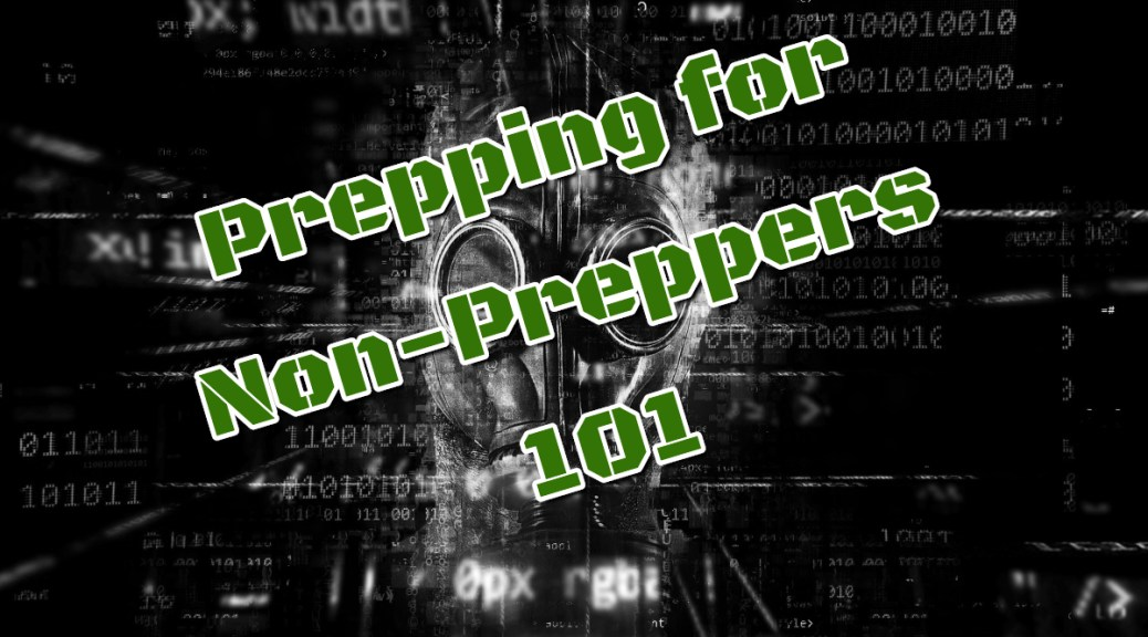 Prepping for Non-Preppers 101