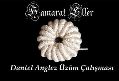 Üzüm Yapımı Dantel Anglez - Rişölye Tekniği