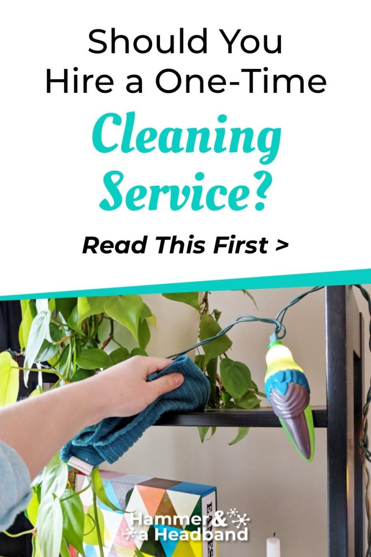 Should you hire a one-time cleaning service?