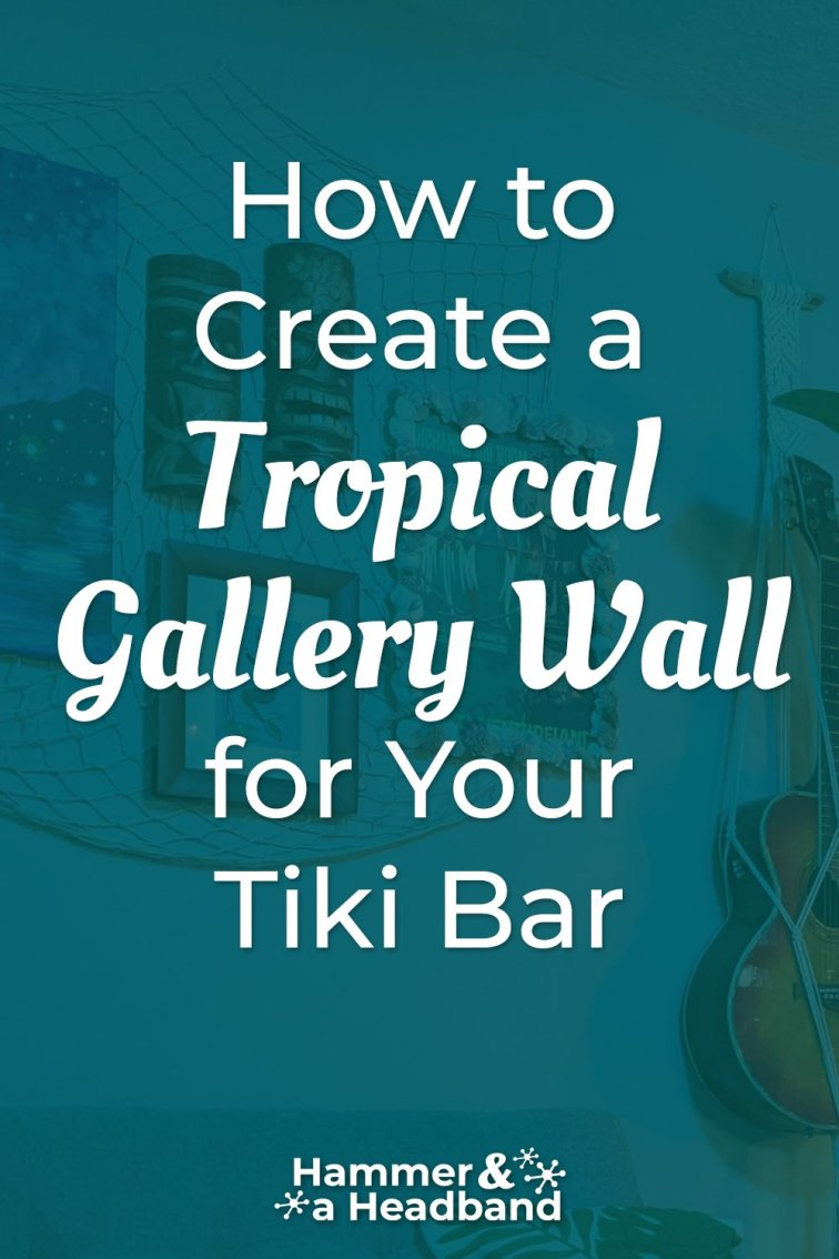 How to create a tropical gallery wall for your tiki bar