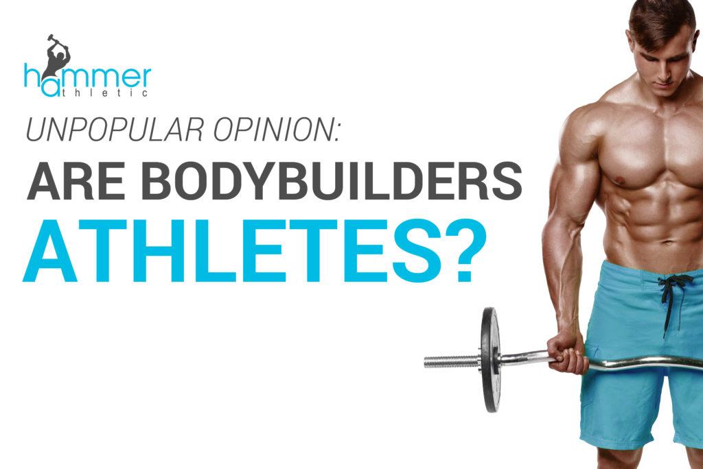 are bodybuilders athletes