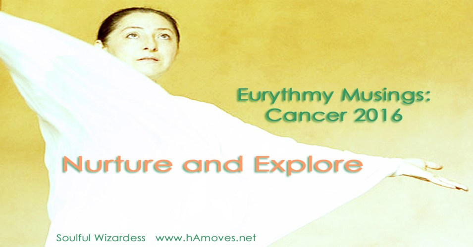 Eurythmy Musings: Cancer 2016