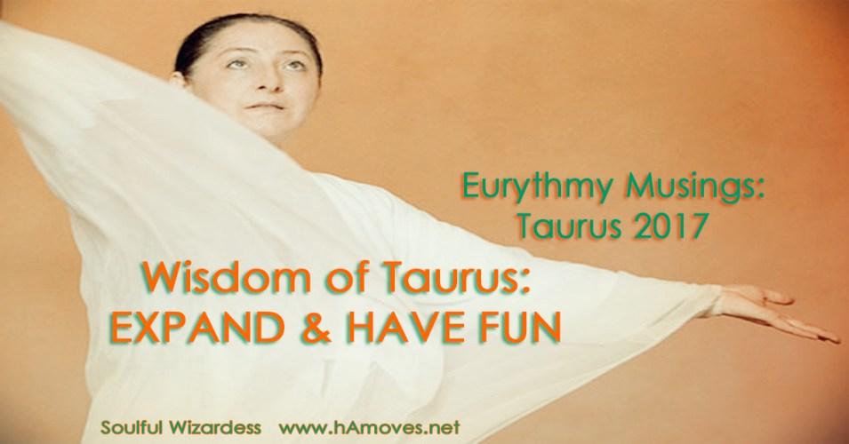 Eurythmy Musings: Taurus 2017