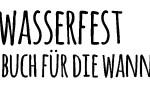 Edition Wannenbuch: Das wasserfeste Buch
