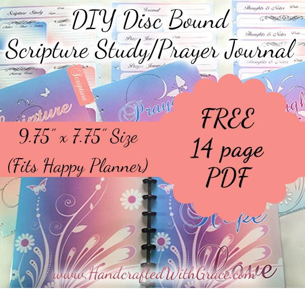 DIY Disc Bound Scripture Study and Prayer Journal with FREE 14 page PDF that fits Happy Planner size by www.HandcraftedWithGrace.com