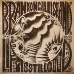 """Life is Still Good"" EP by Brandon Callies Band"