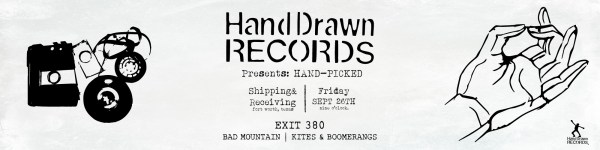 Hand Drawn Records Presents: Hand-Picked   LIVE MUSIC SHOWCASE at Shipping and Receiving (9/26): featuring Exit 380, Bad Mountain, Kites & Boomerangs