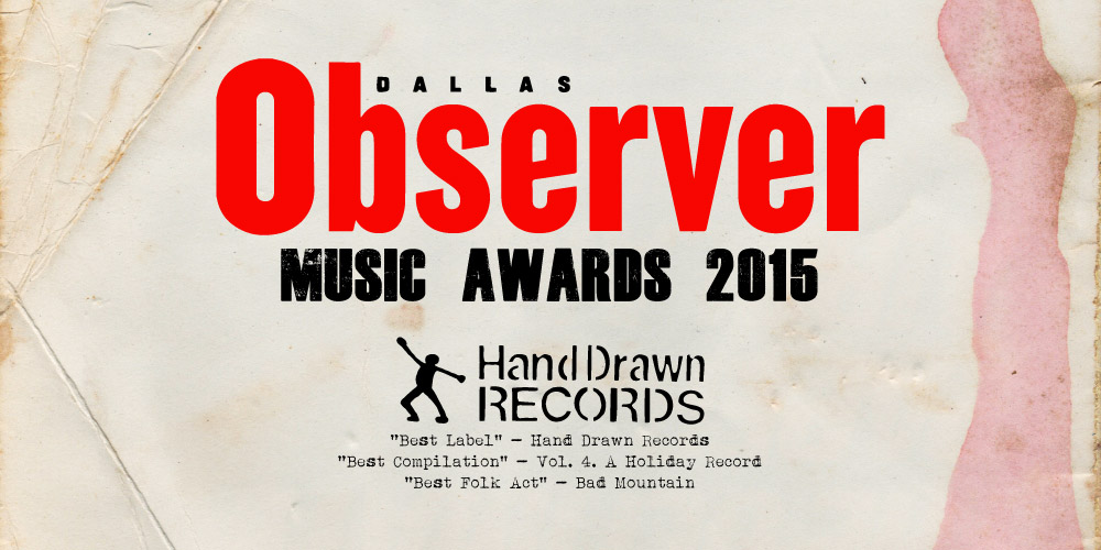"""Hand Drawn Records Nominated """"BEST LABEL & More  // 27th Annual Dallas Observer Music Awards 2015"""