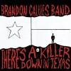 """There's a Killer Down in Texas"" by Brandon Callies Band // ALBUM ART"