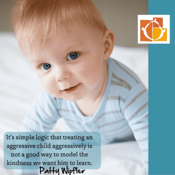 Baby boy with quote on helping children with aggressive feelings by Patty Wipfler