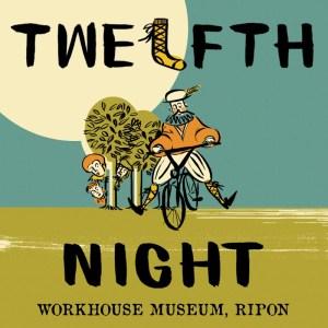Twelfth Night - Workhouse Museum