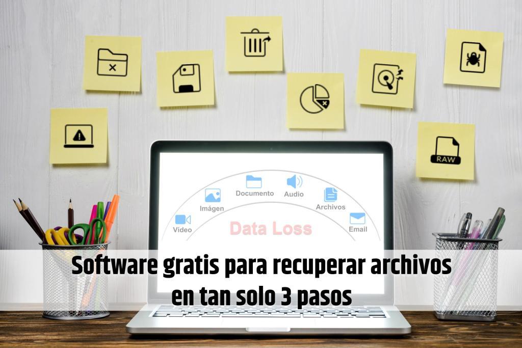 Software gratis para recuperar archivos en tan solo 3 pasos