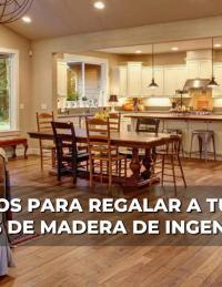 6 motivos para regalar a tu hogar pisos de madera de ingeniería