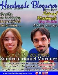 Entrevista a los bloggers SandryCreaciones – Revista julio 2017