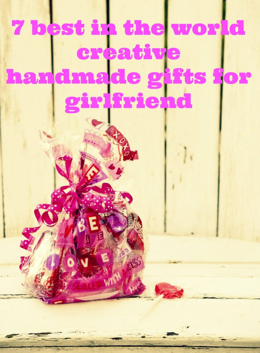 7 best in the world creative handmade gifts for girlfriend