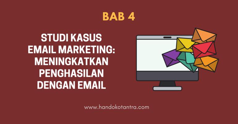 Studi Kasus Email Marketing Meningkatkan Penghasilan dengan Email