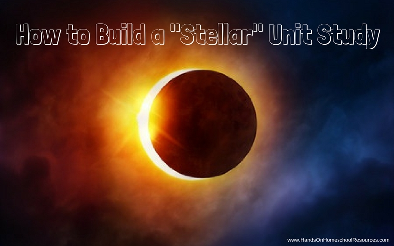 "How to Design a ""Stellar"" Unit Study"