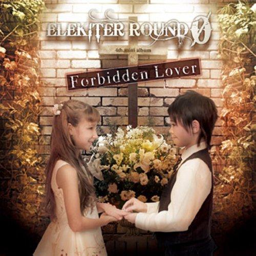 Elekiter Round 0 Forbidden Lover