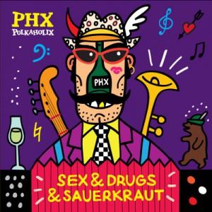 Polkaholix - Sex, Drugs & Sauerkraut