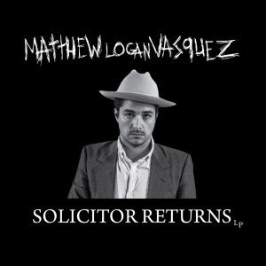 Matthew Logan Vasquez - Solicitor Returns