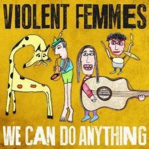 cover-2016-violent-femmes-we-can-do-anything