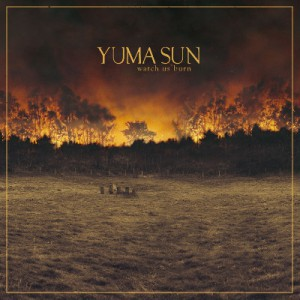 Yuma Sun - Watch Us Burn