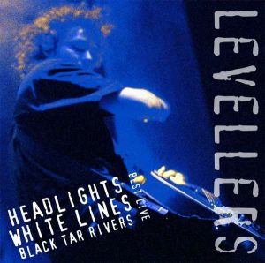 The Levellers - Best Live Headlights, White Lines, Black Tar Rivers
