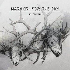 Harakiri For The Sky - III Trauma