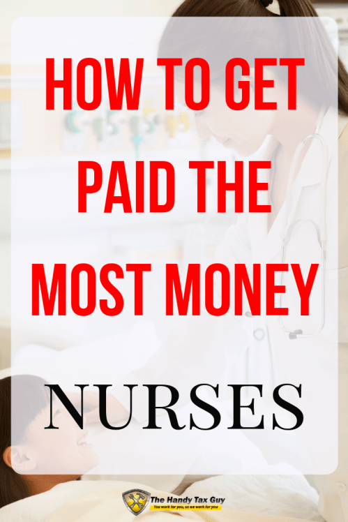 Where do nurses get paid the most. How to get paid the most money as a nurse.