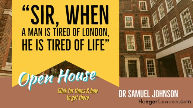Sir when a man is tired of London he is tired of life; Dr Samuel Johnson House 1