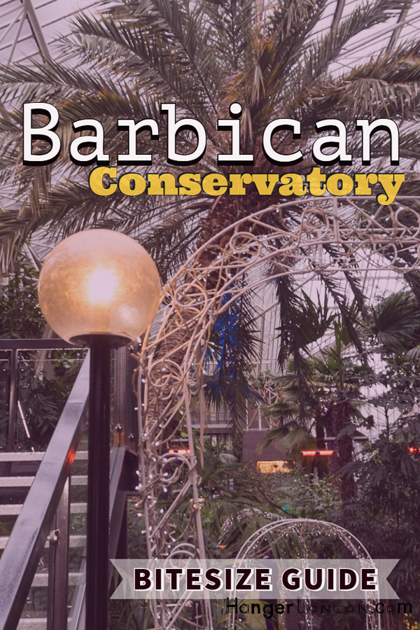|Barbican Conservatory the second largest Botanical Conservatory in London
