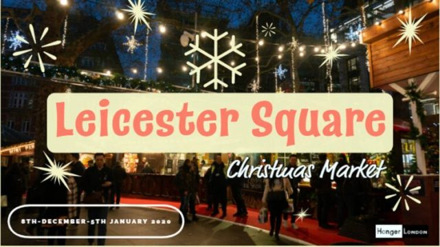 The legendary 2019 Leicester Square Christmas Market returns 2