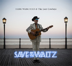 Hank Wangford & The Lost Cowboys. Save Me The Waltz.